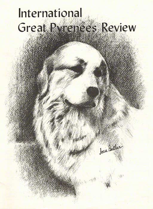 International Great Pyrenees Review Editors/Publishers Sonya Larsen and Paul Strang Volume 1 Number 1 June 1972